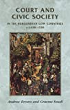 Court and Civic Society in the Burgundian Low Countries C.1420-1520 (Manchester Medieval Sources) (0719056209) by Brown, Andrew