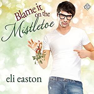Blame It on the Mistletoe Hörbuch