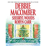 That Holiday Feeling: Silver Bells\The Perfect Holiday\Under the Christmas Tree ~ Robyn Carr