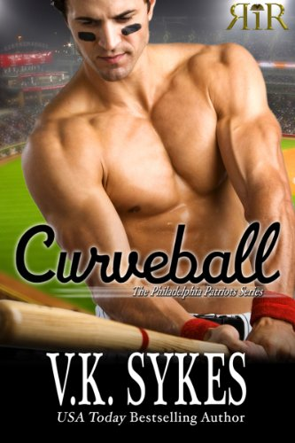Curveball (The Philadelphia Patriots) by V.K. Sykes