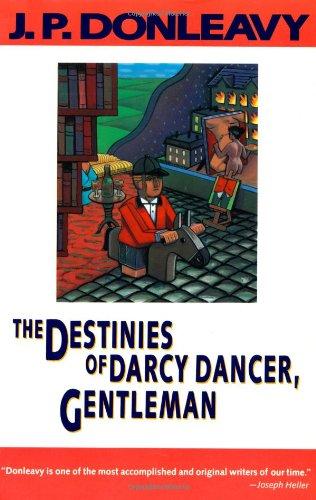 The Destinies of Darcy Dancer, Gentleman (Donleavy, J. P.)