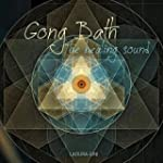 Gong Bath (The Healing Sound)
