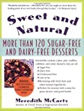 img - for Sweet and Natural: More Than 120 Sugar-Free and Dairy-Free Desserts by McCarty, Meredith (2001) [Paperback] book / textbook / text book