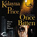 Once Bitten: A Novel of Haven (       UNABRIDGED) by Kalayna Price Narrated by Piper Goodeve