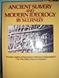 Ancient Slavery and Modern Ideology (Penguin history) (0140134417) by Finley, M. I.