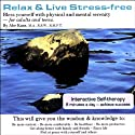 Relax and Live Stress-Free (       UNABRIDGED) by Abe Kass,  R.S.W. Narrated by Wayne June