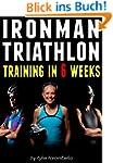 Ironman Triathlon Training in 6 Weeks...