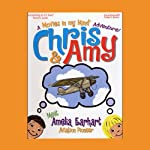 Chris & Amy Meet Amelia Earhart, Air Pioneer: A 'Movies in My Mind' Adventure | Imagination Development Group