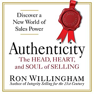Authenticity: The Head, Heart, and Soul of Selling Audiobook