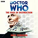 Doctor Who: The Edge of Destruction (       UNABRIDGED) by Nigel Robinson Narrated by William Russell