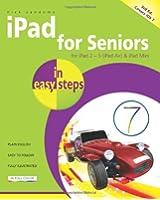 iPad for Seniors in easy steps 3rd Edition covers iOS 7 for iPad 2 - 5 (iPad Air) and iPad Mini