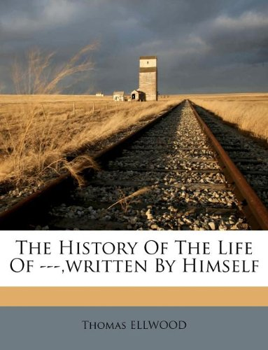 The History Of The Life Of ---,written By Himself