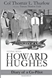 Flying with Howard Hughes: A Co-Pilots Diary (Volume 1)