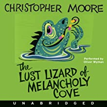 The Lust Lizard of Melancholy Cove (       UNABRIDGED) by Christopher Moore Narrated by Oliver Wyman