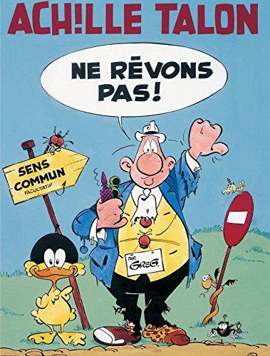 Achille Talon - Tome 27 - Ne rêvons pas ! (French Edition)