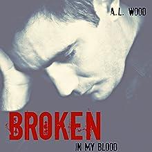 Broken: In My Blood, Book 2 | Livre audio Auteur(s) : A.L. Wood Narrateur(s) : Patricia Mary Hoeksema, Don Hoeksema