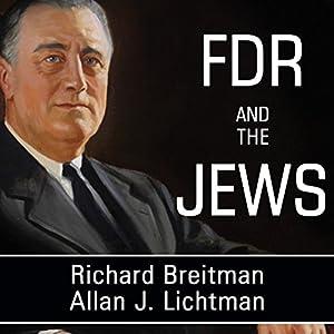 FDR and the Jews - Allan J. Lichtman, Richard Breitman
