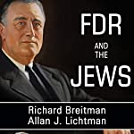 FDR and the Jews | Allan J. Lichtman,Richard Breitman
