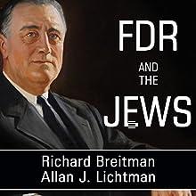 FDR and the Jews | Livre audio Auteur(s) : Allan J. Lichtman, Richard Breitman Narrateur(s) : Todd McLaren