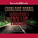Shakespeare's Trollop: The Lily Bard Mysteries, Book 4 (       UNABRIDGED) by Charlaine Harris Narrated by Julia Gibson