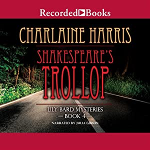 Shakespeare's Trollop: The Lily Bard Mysteries, Book 4 | [Charlaine Harris]