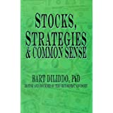 Stocks, Strategies & Common Senseby Bart Diliddo