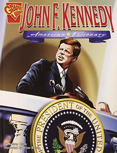 John F. Kennedy: American Visionary (Graphic Biographies)