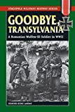 Goodbye, Transylvania: A Romanian Waffen-SS Soldier in WWII (Stackpole Military History Series)