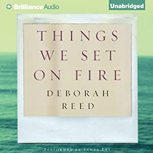 Things We Set on Fire | [Deborah Reed]