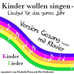 Kinder Wollen Singen - Liedgut Fr Das Ganze Jahr ( Klavier Und Gesang )