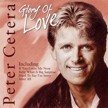 Peter Cetera - GLORY OF LOVE - Zortam Music