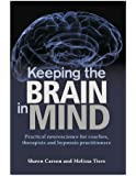 Keeping the Brain in Mind: Practical Neuroscience for Coaches, Therapists, and Hypnosis Practitioners (English Edition)