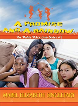 a promise and a rainbow (the double dutch club series) - mabel elizabeth singletary