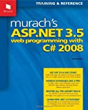 Murach s ASP.NET 3.5 Web Programming with C# 2008