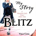 My Story: Blitz Audiobook by Vince Cross Narrated by Carol Drinkwater