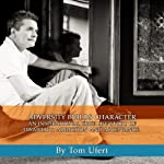 Adversity Builds Character; An Inspirational True Life Story of Disability, Addiction and Acceptance | Tom Ufert