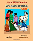 img - for Little Man's Family: Dine yazhi ba' alchini (Navaho Edition) book / textbook / text book