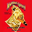 Archer's Quest (       UNABRIDGED) by Linda Sue Park Narrated by Feodor Chin