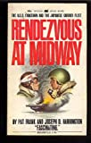 Rendezvous at Midway: U.S.S. Yorktown and the Japanese carrier fleet (Paperback Library) (0446659304) by Frank, Pat