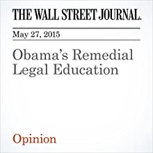 Obama's Remedial Legal Education (       UNABRIDGED) by The Wall Street Journal Narrated by Ken Borgers