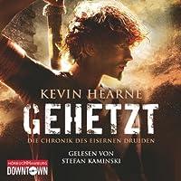 Gehetzt (Die Chronik des Eisernen Druiden 1) Hörbuch von Kevin Hearne Gesprochen von: Stefan Kaminski