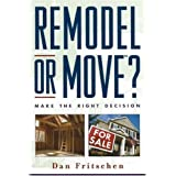 Remodel or Move?: Make the Right Decision ~ Dan Fritschen