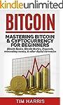 Bitcoin: Mastering Bitcoin & Cyptocur...