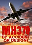MH 370: By Accident or Design (Englis...