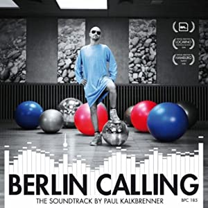 Paul Kalkbrenner -  Berlin Calling - Soundtrack