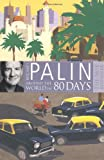 Michael Palin Around The World In Eighty Days