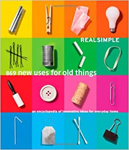 Real Simple 869 New Uses for Old Things: An Encyclopedia ... |New Uses For Old Books