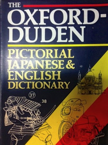 The Oxford-Duden Pictorial Japanese & English Dictionary