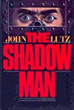 The Shadow Man (0688004598) by Lutz, John