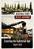 img - for Debatable Issues in U.S. History: Entering the Industrial Age, 1869-1933, Volume 4 (Middle School Reference) book / textbook / text book